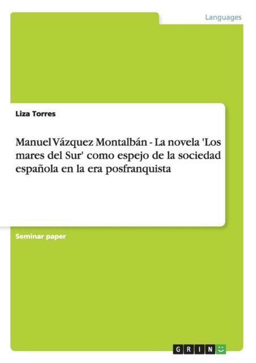 Bol Com Manuel Vazquez Montalban La Novela Los Mares Del Sur Como Espejo De La Sociedad