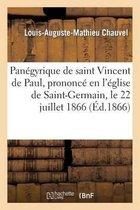 Panegyrique de saint Vincent de Paul, prononce en l'eglise de Saint-Germain, le 22 juillet 1866