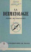La dermatologie