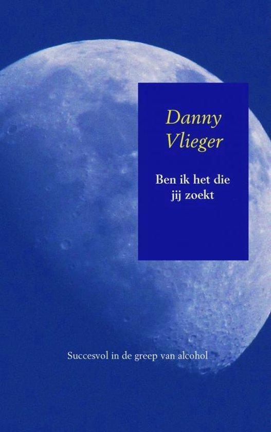 Ben ik het die jij zoekt - Danny Vlieger | Fthsonline.com