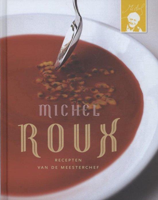 Roux. Recepten van de meesterchef [Michel Roux] - Michel Roux |