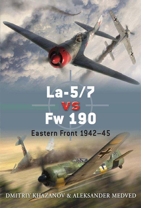 Boek cover La-5/7 vs Fw 190 van Dmitriy Khazanov (Onbekend)