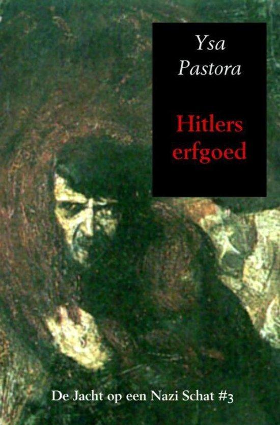 De jacht op een Nazi schat 3 - Hitlers erfgoed - Ysa Pastora | Fthsonline.com