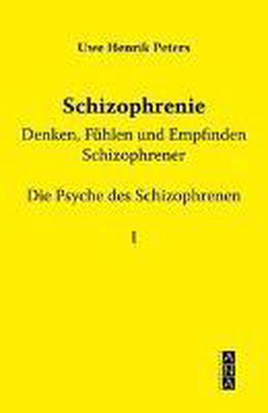 Schizophrenie - Denken, Fühlen und Empfinden Schizophrener