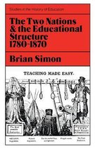 Two Nations and the Educational Structure, 1780-1870