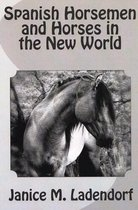 Spanish Horsemen and Horses in the New World