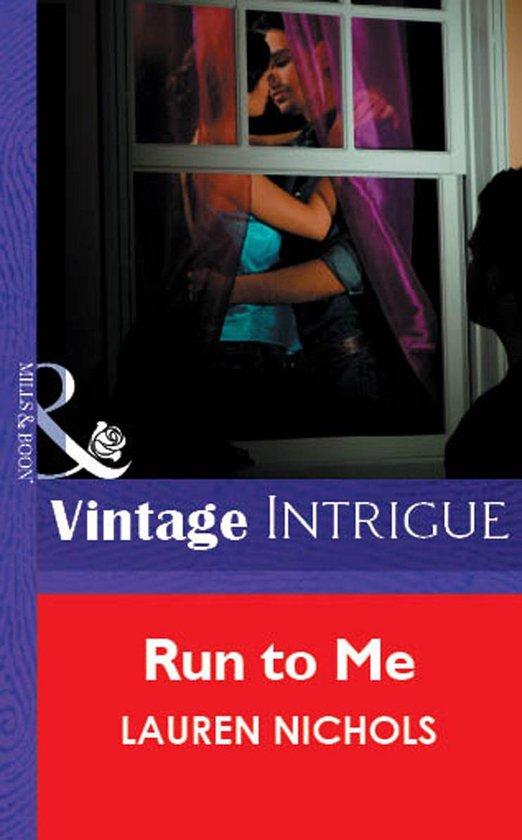 Omslag van Run To Me (Mills & Boon Vintage Intrigue)