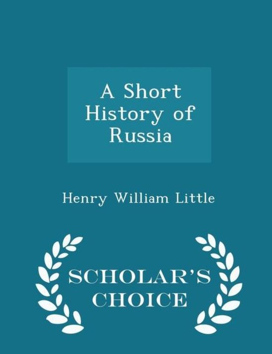 A Short History of Russia - Scholar's Choice Edition