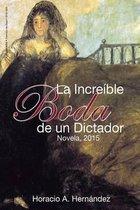 La Increible Boda de Un Dictador