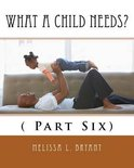 What a Child Needs?
