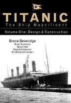 Titanic the Ship Magnificent - Volume One