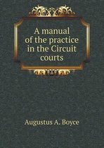 A Manual of the Practice in the Circuit Courts