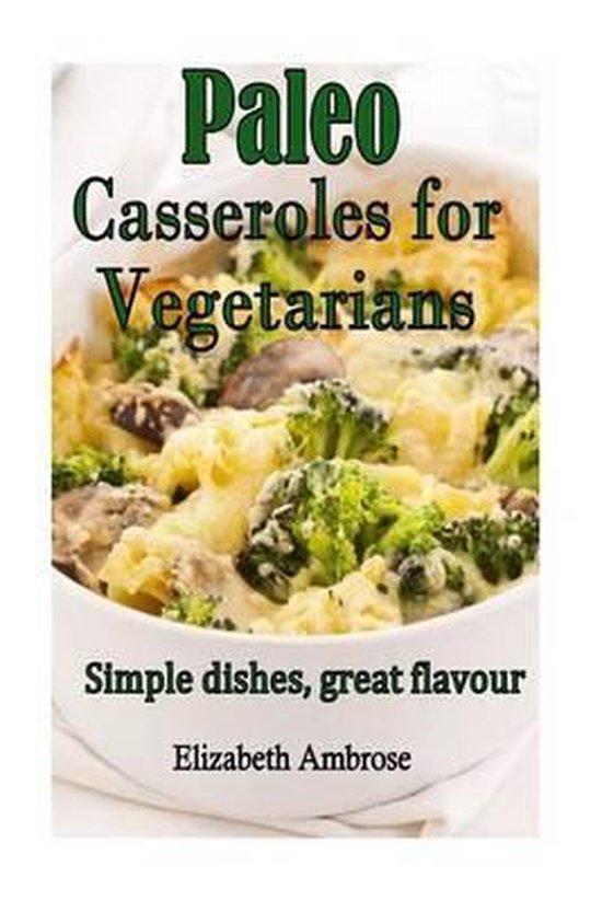 Paleo Casseroles for Vegetarians