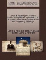 Jonas & Neuburger V. General Motors Acceptance Corporation U.S. Supreme Court Transcript of Record with Supporting Pleadings