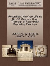 Rosenthal V. New York Life Ins Co U.S. Supreme Court Transcript of Record with Supporting Pleadings