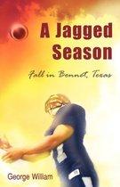 A Jagged Season