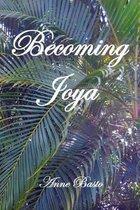 Becoming Joya