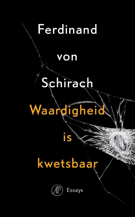 Waardigheid is kwetsbaar - Ferdinand von Schirach |