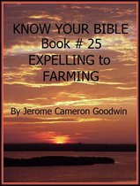 EXPELLING to FARMING - Book 25 - Know Your Bible