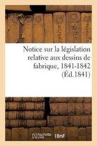 Notice Sur La L gislation Relative Aux Dessins de Fabrique. Session Des Conseils G n raux