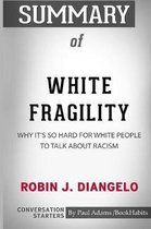 Summary of White Fragility by Robin J. DiAngelo