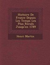 Histoire de France Depuis Les Temps Les Plus Recul S Jusqu'en 1789