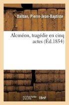 Alcmeon, tragedie en cinq actes