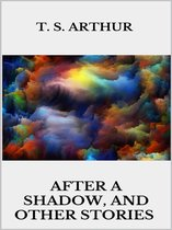 After a Shadow, and other stories