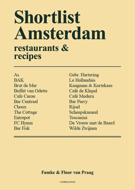 Boek cover Shortlist Amsterdam – restaurants & recipes (English) van Famke & Floor van Praag (Hardcover)