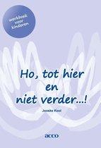 Ho, tot hier en niet verder…! werkboek voor kinderen