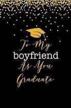 To My Boyfriend As you Graduate