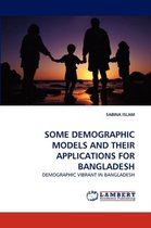 Some Demographic Models and Their Applications for Bangladesh