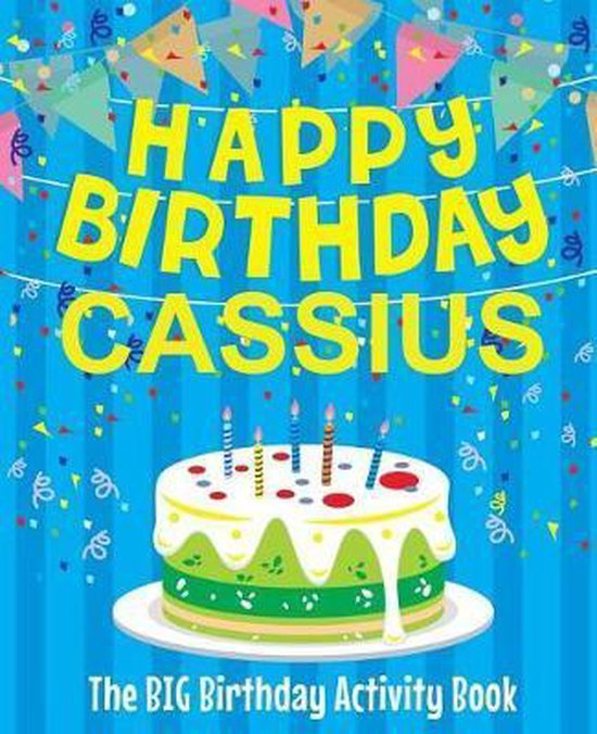 Happy Birthday Cassius - The Big Birthday Activity Book