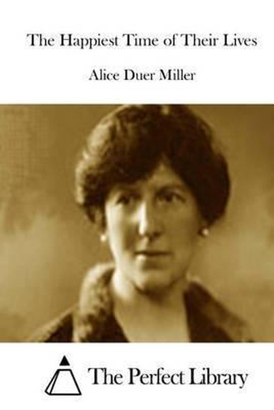 Boek cover The Happiest Time of Their Lives van Alice Duer Miller (Paperback)
