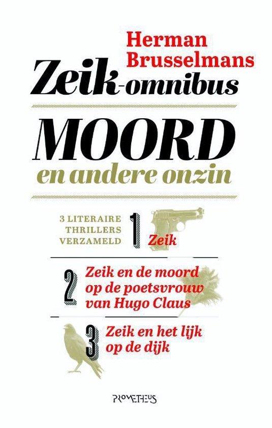 Moord en andere onzin. Zeik-omnibus - Herman Brusselmans |