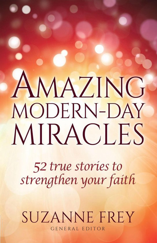 Amazing Modern-Day Miracles