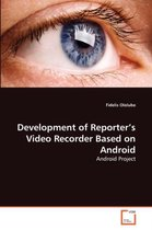 Development of Reporter's Video Recorder Based on Android