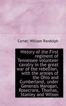 History of the First Regiment of Tennessee Volunteer Cavalry in the Great War of the Rebellion, with