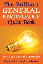 The Brilliant General Knowledge Quiz Book