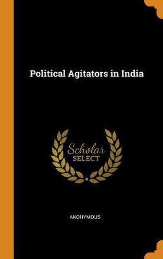 Political Agitators in India