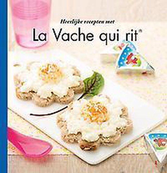Heerlijke recepten met la vache qui rit - La vache qui rit receptenboek |