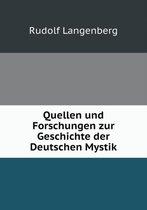 Quellen Und Forschungen Zur Geschichte Der Deutschen Mystik