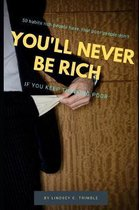 You'll Never Be Rich