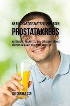 58 Einzigartige Saftrezepte Gegen Prostatakrebs