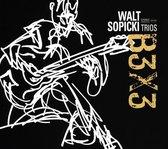 Walt Sopicki Trios: B3x3