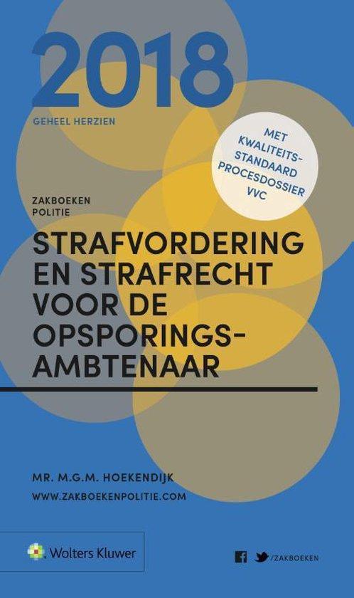 Zakboek Strafvordering en Strafrecht voor de Opsporingsambtenaar 2018 - M.G.M. Hoekendijk | Fthsonline.com