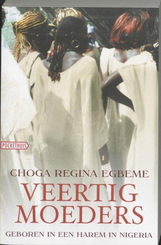 Veertig Moeders - Choga Regina Egbeme |