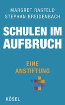 Boek cover Schulen im Aufbruch - Eine Anstiftung van Margret Rasfeld
