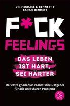 Omslag Fuck Feelings – Das Leben ist hart, sei härter