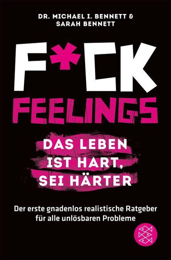 Omslag van Fuck Feelings – Das Leben ist hart, sei härter